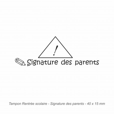 Tampon automatique Signature des parents